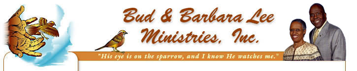Bud and Barbara Lee Ministries inc, Christian Music Evangelists, His Eye Is On The Sparrow, and I Know He Watches Me